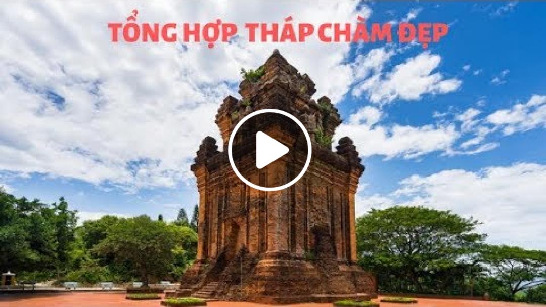 Tổng hợp các Tháp chàm đẹp ở Việt Nam (Total of beautiful Cham towers in Vietnam).