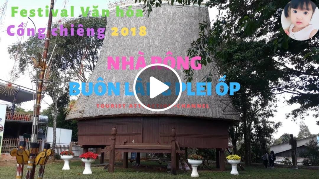Nhà Rông - văn hóa linh hồn của buôn làng Plei Ốp, Thành phố Pleiku, Tỉnh Gia lai
