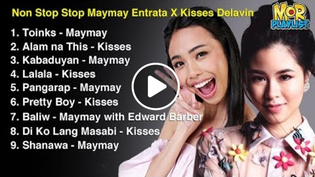 Maymay Entrata x Kisses Delavin | MOR Playlist Non-Stop OPM Songs