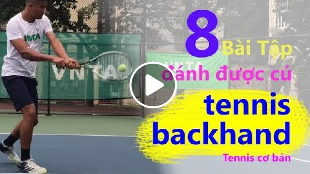 VNTA Tennis| Bài 3| 8 Bài tập đánh tennis backhand cơ bản nâng cao