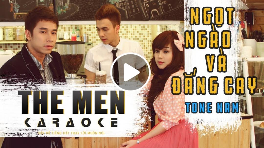 [THE MEN KARAOKE] NGỌT NGÀO VÀ ĐẮNG CAY - THE MEN || BEAT GỐC || CÓ BÈ