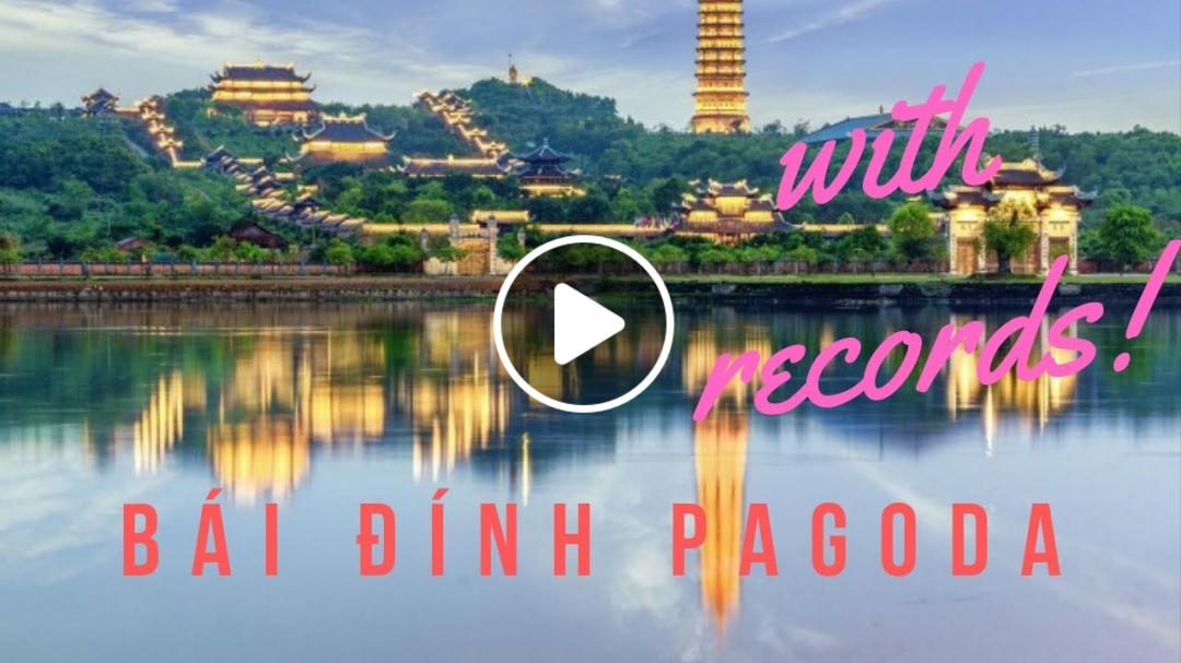 CHÙA BÁI ĐÍNH VỚI NHỮNG KỶ LỤC Ở VIỆT NAM VÀ CHÂU Á - BAI DINH PAGODA WITH THE RECORDS IN VIETNAM