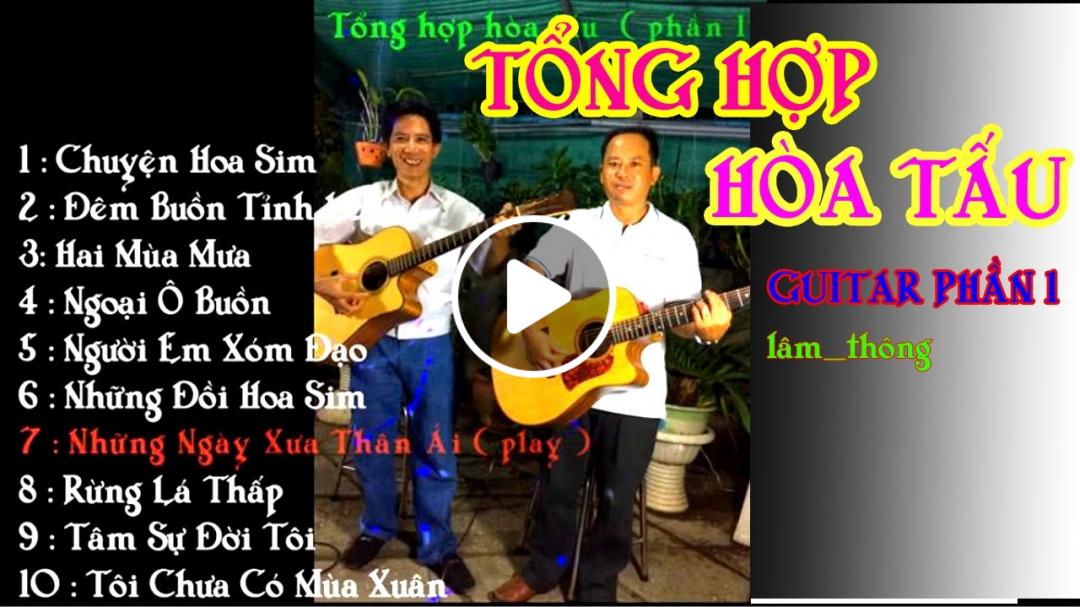 TỔNG HỢP HÒA TẤU GUITAR BOLERO, GUITAR Lâm_Thông * phần 1 , những bản nhạc vàng , nhạc sến , *