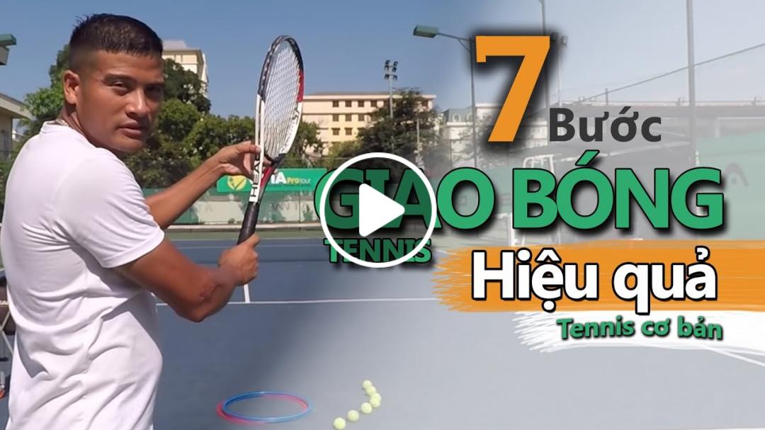 VNTA Tennis - Bài 1  7 bước để đánh được cú giao bóng tennis (Serve)