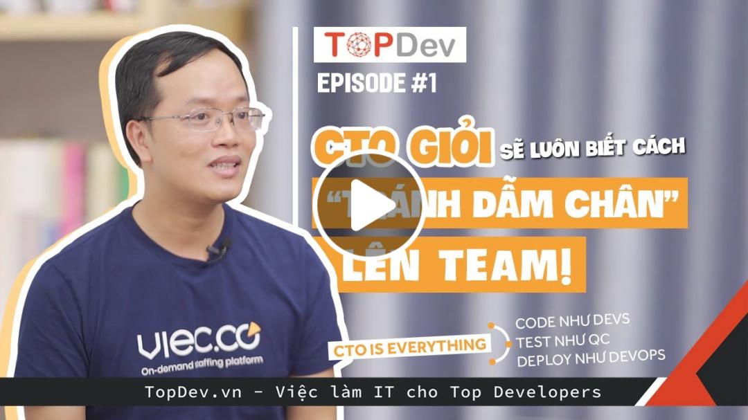 TopDev TV - Ep01   CTO nghĩa là Code như devs, Test như QC, Deploy như DevOps!
