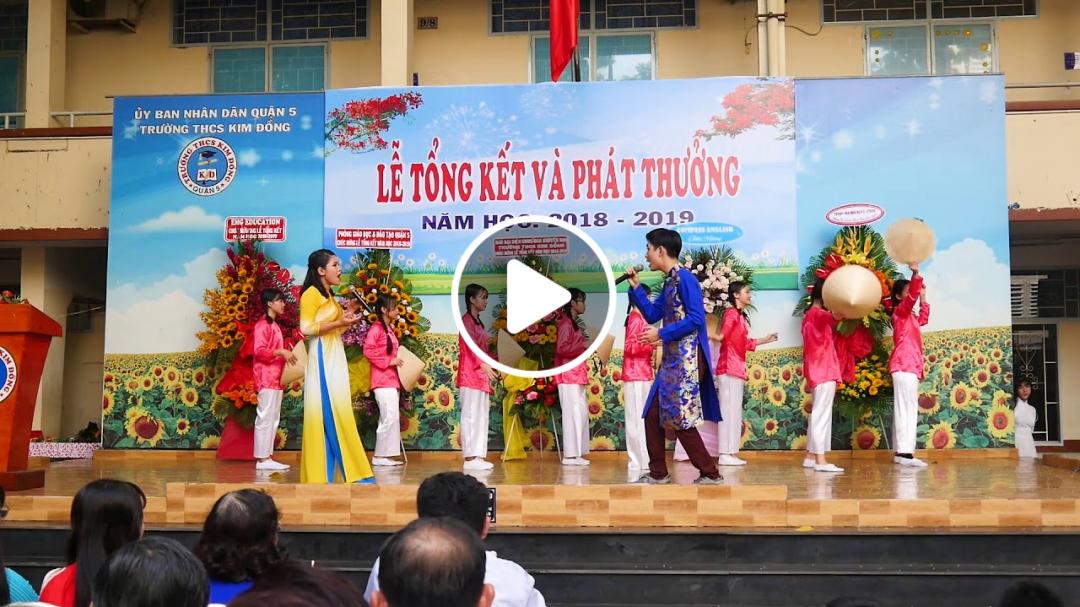 Lễ bế giảng 2018 - 2019 Trường THCS Kim Đồng Q.5 TP.HCM